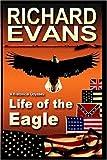 Life of the Eagle, Richard L. Evans, 1595070389