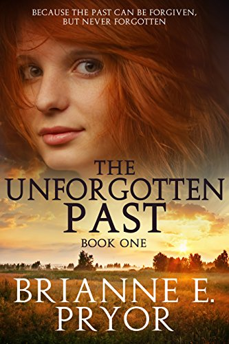 The Unforgotten Past: (Book 1) by [Pryor, Brianne E.]