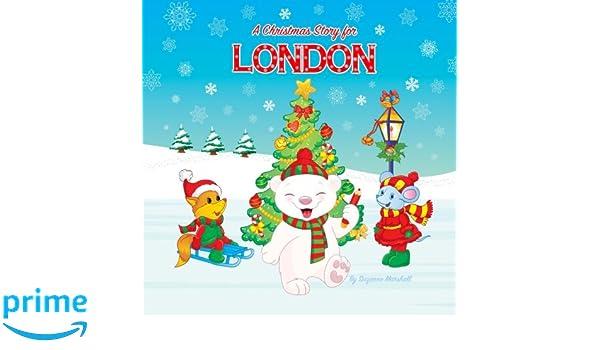 A Christmas Story for London: Christmas Story & Christmas