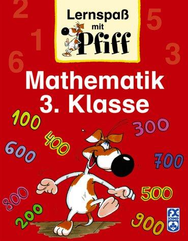 Lernspaß mit Pfiff  Mathematik 3. Klasse