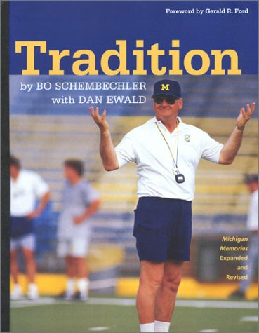 Tradition: Bo Schembechler's Michigan Memories University of Michigan Football) ebook