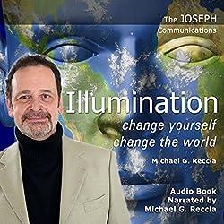 Illumination - Change Yourself: Change the World
