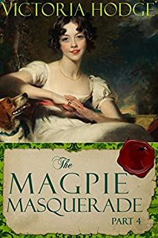 The Magpie Masquerade (Part 4) by [Hodge, Victoria]
