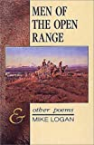 Men of the Open Range and Other Poems, Mike Logan, 1560442476