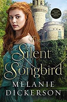 The Silent Songbird by [Dickerson, Melanie]