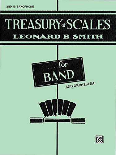 (Treasury of Scales for Band and Orchestra: 2nd E-flat Alto Saxophone Part)