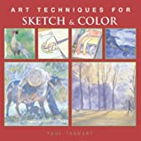 Art Techniques for Sketch and Color, Paul Taggart, 140270240X