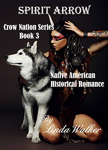 Spirit Arrow (Crow Nation Seies Book 3)