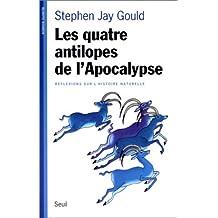 Quatre antilopes de l'Apocalypse (Les): Réflexions sur l'histoire naturelle