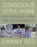 Conscious Style Home: Eco-Friendly Living for the 21st Century