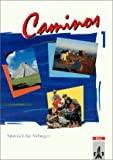 img - for Caminos, Tl.1, Lehrbuch, Spanisch f r Anf nger book / textbook / text book