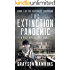 The Extinction Pandemic: A Post Apocalyptic Novel (The Hatchery Compound Book 1)