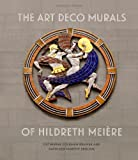 The Art Deco Murals of Hildreth Meière, Catherine Coleman Brawer and Kathleen Murphy Skolnik, 0991026306
