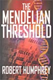 The Mendelian Threshold, Robert Humphrey, 0964051354