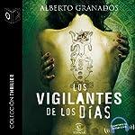 Los vigilantes de los días [The Days' Watchmen] | Alberto Granados