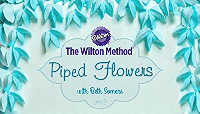 The Wilton Method: Piped Flowers