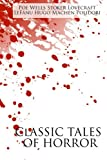 Classic Tales of Horror: A Collection of the Greatest Horror Tales of All-Time: At the Mountains of Madness, Carmilla, The Great God Pan, The ... of the Red Death, The Vampyre (Volume 2)