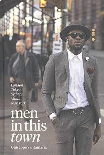 Men In This Town: London, Tokyo, Sydney, Milan and New - Fashion Style Sydney