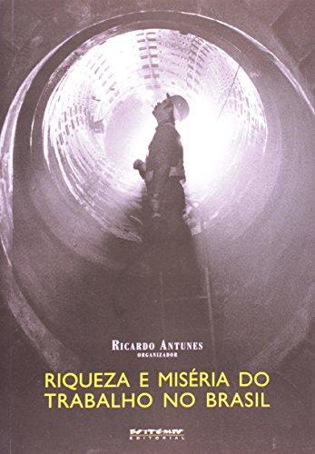 Riqueza e Miséria do Trabalho no Brasil. Mundo do Trabalho