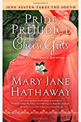 Pride, Prejudice and Cheese Grits (Jane Austen Takes the South) Paperback