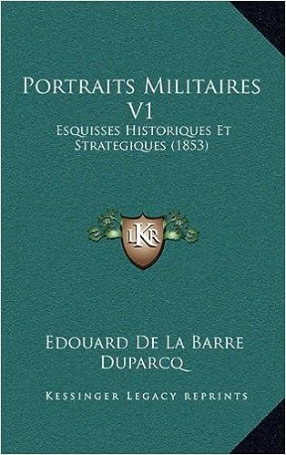 Book Portraits Militaires V1: Esquisses Historiques Et Strategiques (1853)