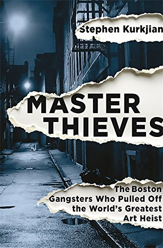 Read Online Master Thieves: The Boston Gangsters Who Pulled Off the World's Greatest Art Heist PDF