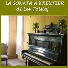 La sonata a Kreutzer [The Kreutzer Sonata]  by Leone Tolstoj Narrated by Silvia Cecchini