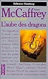 La ballade de Pern Tome 8 : L'Aube des dragons