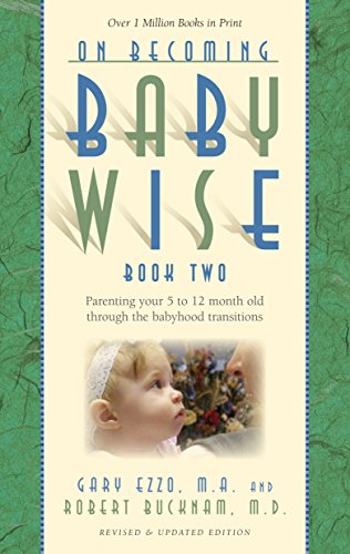 On Becoming Baby Wise: Book II Parenting Your Pretoddler Fiv
