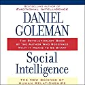 Social Intelligence: The New Science of Human Relationships Hörbuch von Daniel Goleman Gesprochen von: Dennis Boutsikaris