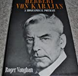 Front cover for the book Herbert Von Karajan: A Biographical Portrait by Roger Vaughan