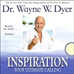 Inspiration: Your Ultimate Calling | Dr. Wayne W. Dyer