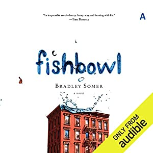 Fishbowl: A Novel Audiobook by Bradley Somer Narrated by Peter Berkrot