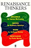 Renaissance Thinkers, James McConica and Anthony Kenny, 0192831062
