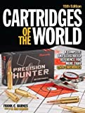 Cartridges of the World: A Complete and Illustrated Reference for More Than 1,500 Cartridges