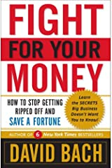 Fight For Your Money: How to Stop Getting Ripped Off and Save a Fortune Kindle Edition