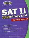 Kaplan SAT II Biology 2002-2003, Kaplan Educational Center Staff, 0743232968