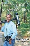 Pete Dunne on Bird Watching, Peter Dunne, 0395906865