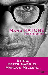 Roadbook, Katché, Manu
