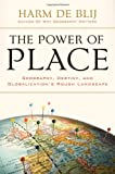 The Power of Place, Harm De Blij, 0195367707