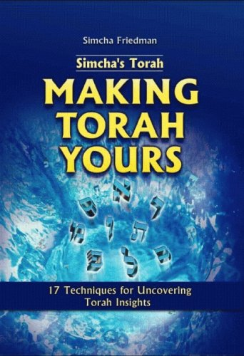 Simcha's Torah, Making Torah Yours: 17 Techniques for Uncovering Torah Insights ebook