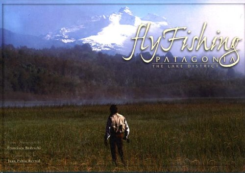 Fly Fishing Patagonia: The Lake District (Spanish and English Edition) by R y B Ediciones