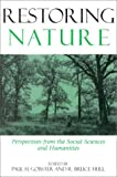 Restoring Nature: Perspectives From The Social Sciences And Humanities