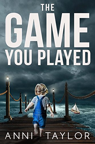 The Game You Played (The Best Friend A Chilling Psychological Thriller)