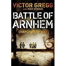 Battle of Arnhem: Snapshots of War (Kindle Single)