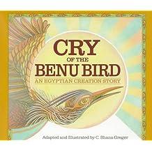 Cry Of the Benu Bird