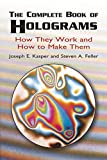 img - for The Complete Book of Holograms: How They Work and How to Make Them (Dover Recreational Math) by Joseph E. Kasper (2001-07-10) book / textbook / text book