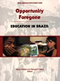 Opportunity Foregone : Education in Brazil, , 1886938032