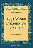 Amazon / Forgotten Books: Wings Delphinium Garden Classic Reprint (Wing s Delphinium Garden)