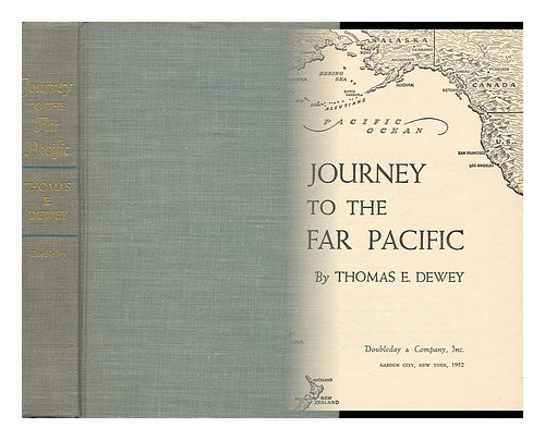 Journey To The Far Pacific by Thomas E. Dewey